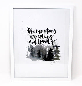 The Mountains Are Calling, and I Must Go- Art Print, 8x10, Inspirational Quote, John Muir, Wall Art