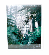 Load image into Gallery viewer, Into The Forest I Go- John Muir Art Print, 11x14in, Inspirational Quote, Home Decor, Wall Artwork
