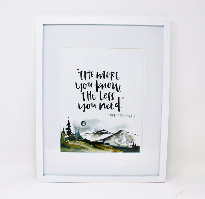The Less You Need- 8X10 Art Print, Mountains, Watercolor Painting, Home Decor, Adventure Print, Yvon Choinard