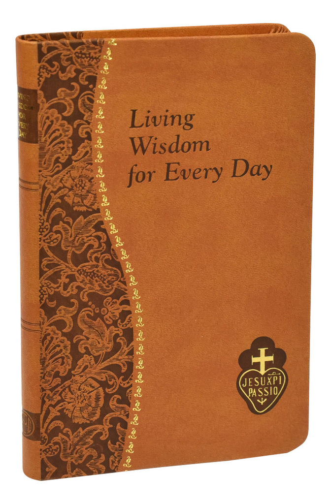 Living Wisdom For Every Day Minute Meditations For Every Day Taken From The Writings Of Saint Paul Of The Cross