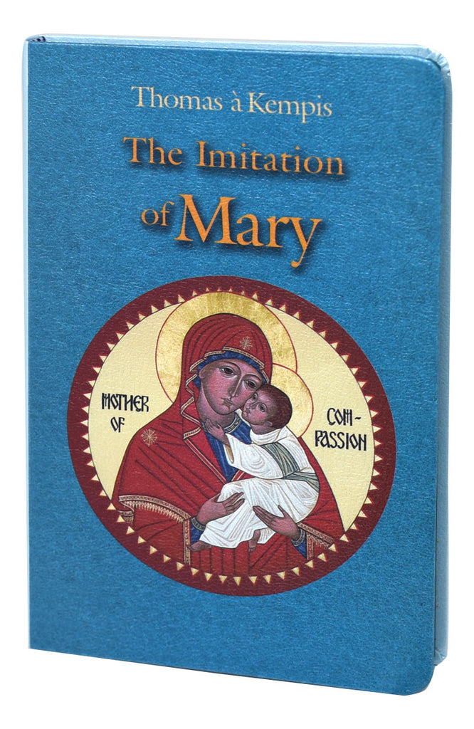Imitation Of Mary - Thomas A Kempis