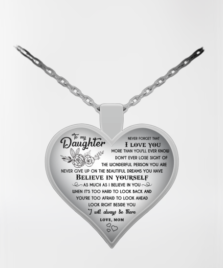 To my Daughter Necklace - Believe in Yourself