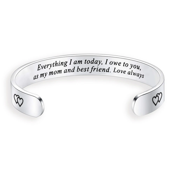 Everything I Am Today, I Owe To You Bracelet