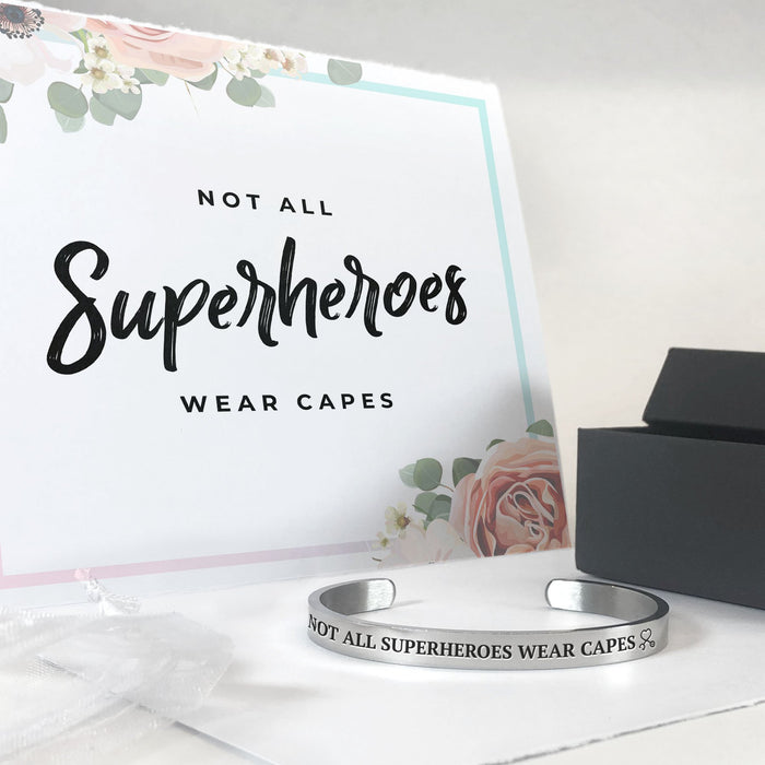 Not All Superheroes Wear Capes Cuff Bracelet
