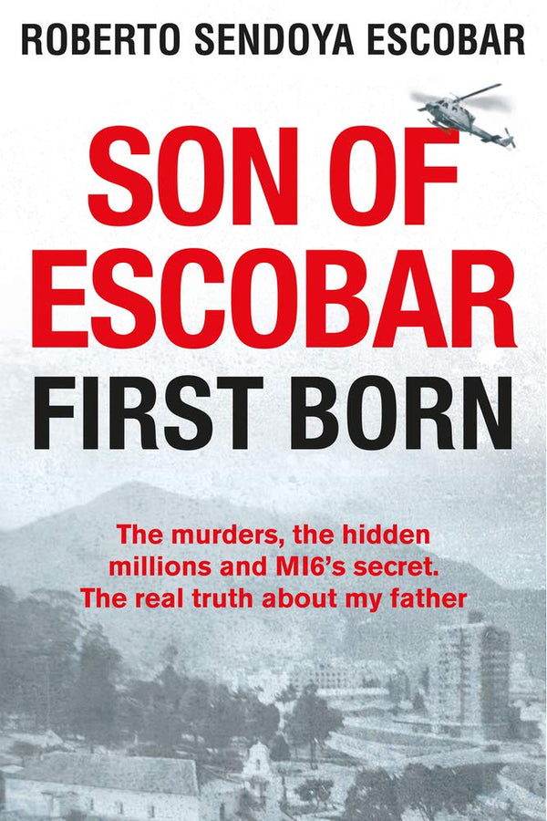 Son of Escobar: First Born Hardcover by Roberto Sendoya Escobar