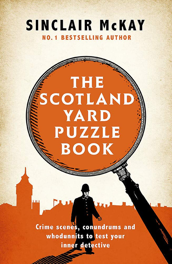 The Scotland Yard Puzzle Book Crime Scenes, Conundrums and Whodunnits