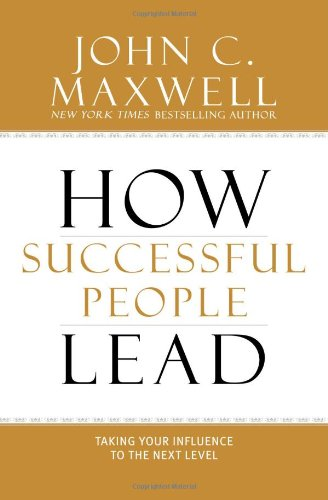 How Successful People Lead: Taking Your Influence to the Next Level - Hardcover