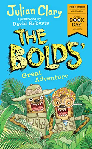 The Bolds' Great Adventure: World Book Day 2018  Julian Clary