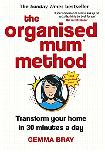 The Organised Mum Method, Transform your home in 30 minutes a day