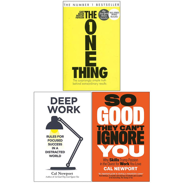 The One Thing, Deep Work, So Good They Cant Ignore You 3 Books Collection Set