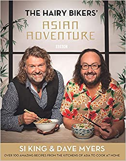 The Hairy Bikers Asian Adventure by Si King and Dave Myers