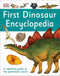 First Dinosaur Encyclopedia by DK A Referance Guide To The Prehistoric World
