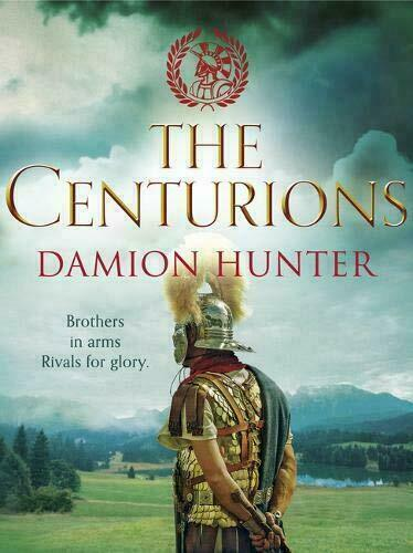 Damion Hunter Centurions Trilogy Series 3 Books Collection Set The Centurions