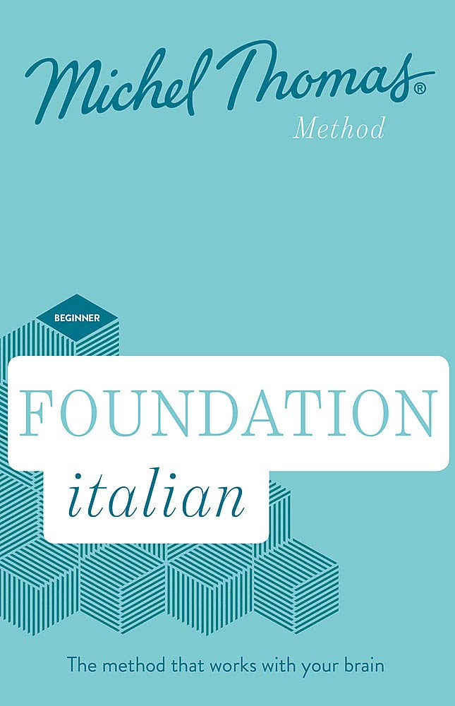 Foundation Italian New Edition - Learn Italian with the Michel Thomas Method