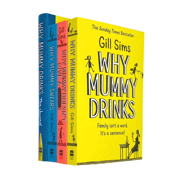 Why Mummy Series 4 Books Collection set by Gill Sims, Why Mummy Drinks...