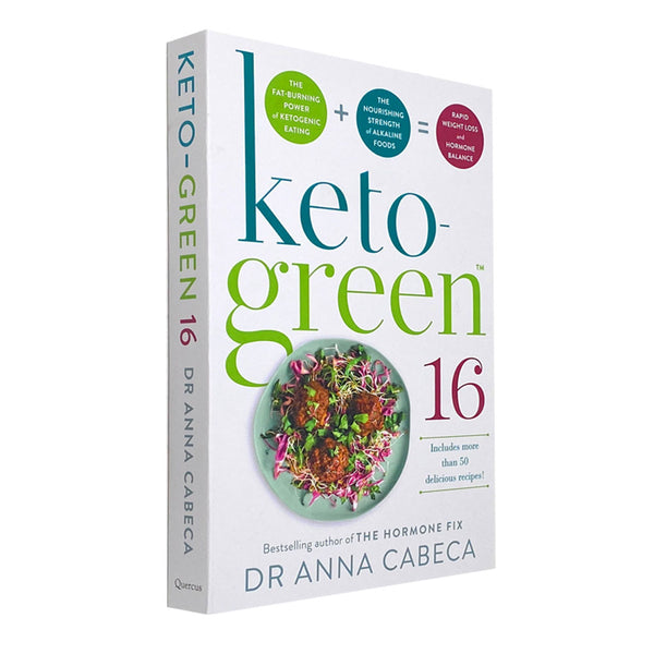 Keto-Green 16 The Fat-Burning Power of Ketogenic Eating +The Nourishing Strength