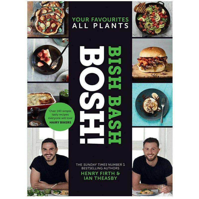 BISH BASH BOSH!: Your Favourites. All Plants By Henry Firth and Ian Theasby