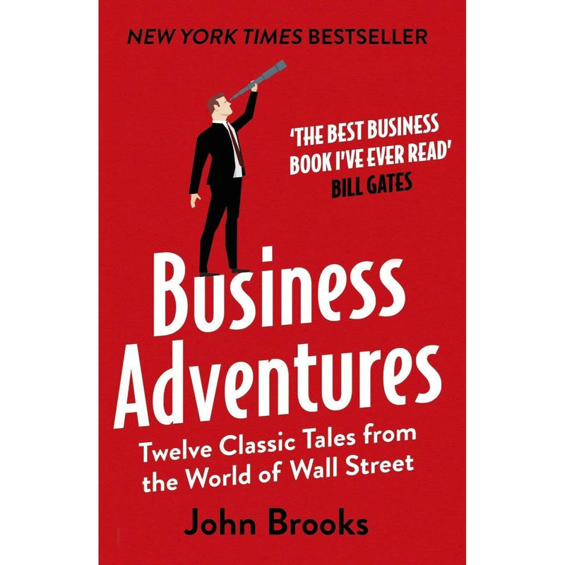 Business Adventures: Twelve Classic Tales By John Brooks (Paperback)