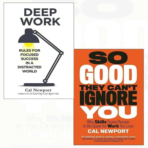 Cal Newport 2 Books Collection Set (Deep Work, So Good They Can't Ignore You)