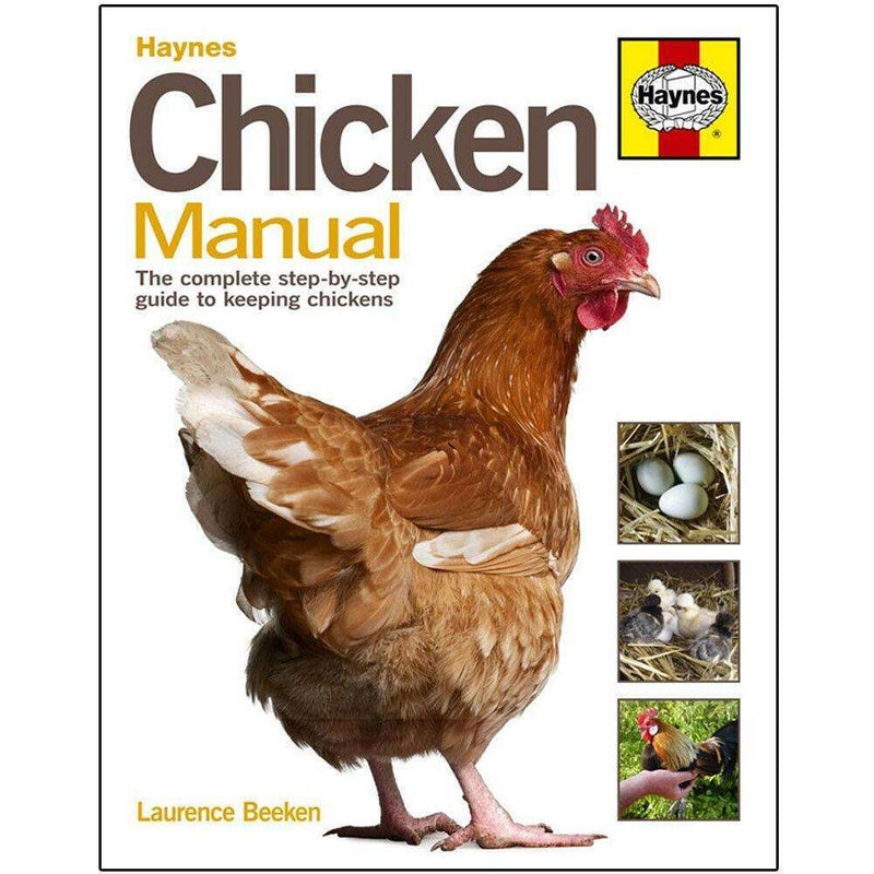 Chicken Manual By Laurence Beeken, The Complete Step-by-step Guide to Keeping