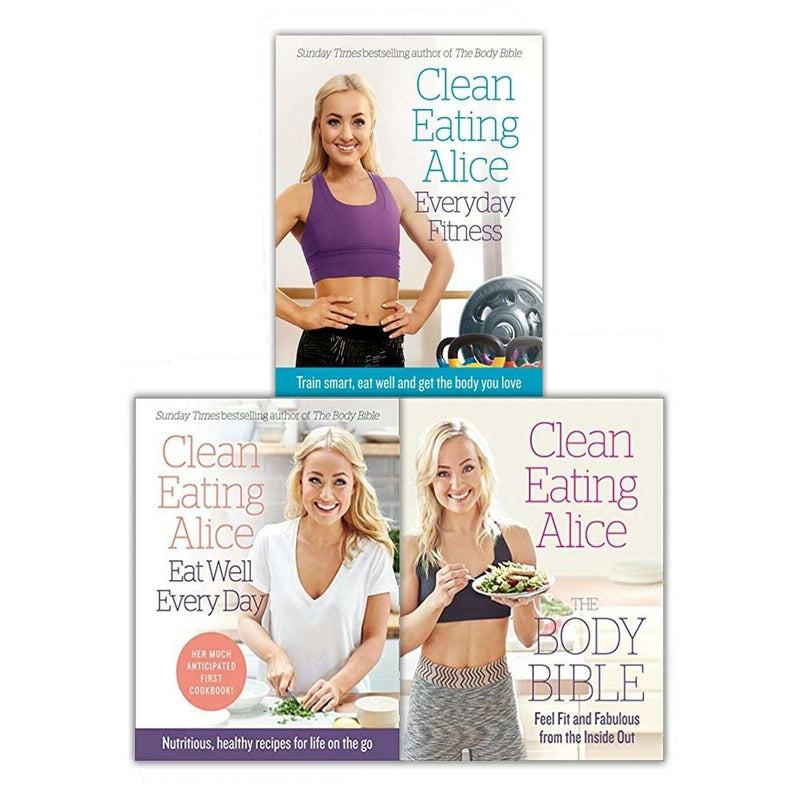 Clean Eating Alice 3 Books Set Collection Everyday Fitness, Eat Well