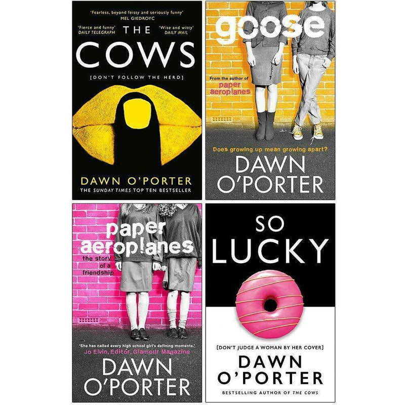 Dawn O'Porter 4 Books Collection Set [Paper Aeroplanes,Goose,The Cows,So Lucky]