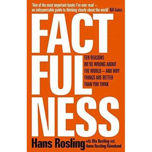 Factfulness By Hans Rosling, Ten Reasons We're Wrong About The World