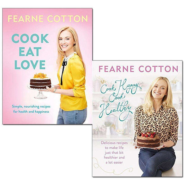 Fearne Cotton Collection 2 Books Set Cook Happy, Cook Healthy, Cook. Eat. Love.