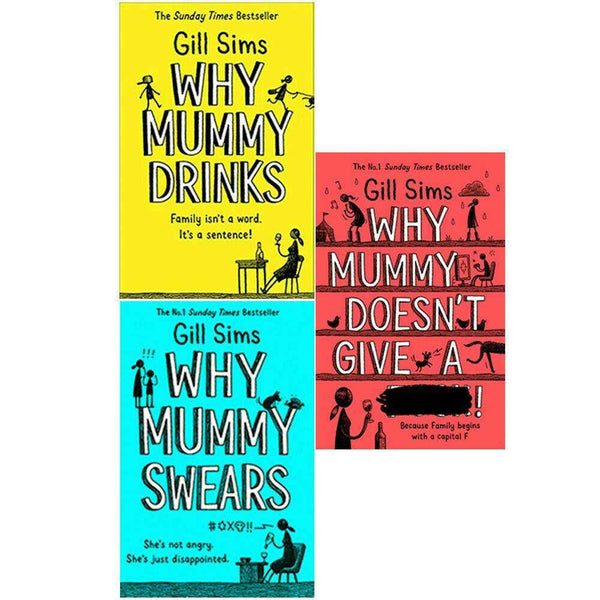 Gill Sims Why Mummy Drinks 3 Books Collection Set Doesn't Give A, Swears