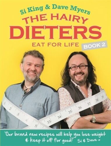 The Hairy Dieters Eat For Life: How to Love Food, Lose Weight and Keep it Off For Good