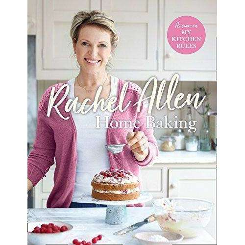 Home Baking By Rachel Allen, As Seen On My Kitchen Rules, Recipes