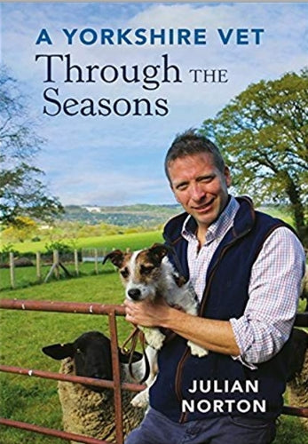 A Yorkshire Vet 2 Books Set Collection Julian Norton, Through The Seasons