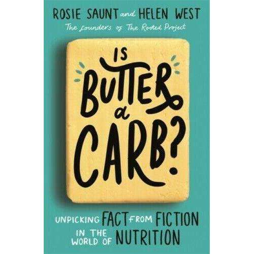 Is Butter a Carb? Unpicking Fact from Fiction in the World of Nutrition By Rosie