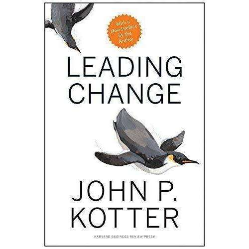 Leading Change- With a New Preface by the Author Book John P. Kotter Hardback