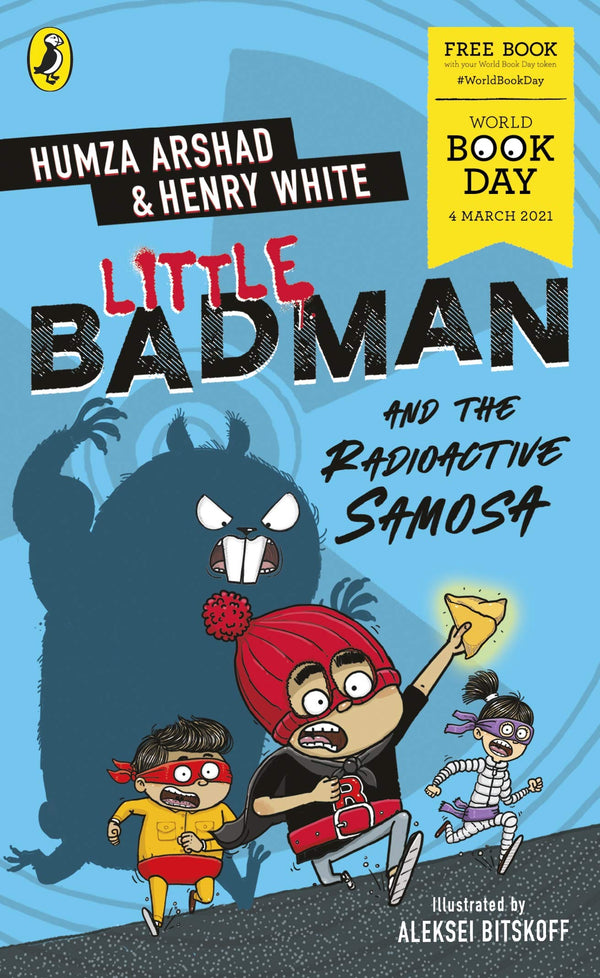 Little Badman and the Radioactive Samosa: World Book Day 2021 By Humza Arshad