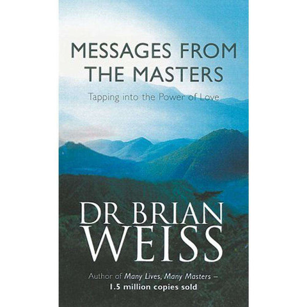 Messages From The Masters By Dr. Brian Weiss