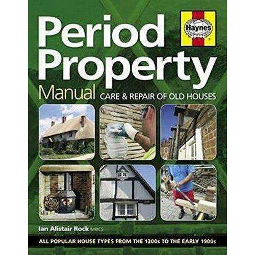 Period Property Manual By Ian Rock Care And Repair Of Old Houses