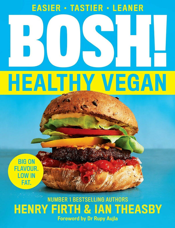 BOSH! Healthy Vegan: Over 80 brand-new recipes with less fat, less sugar NEW