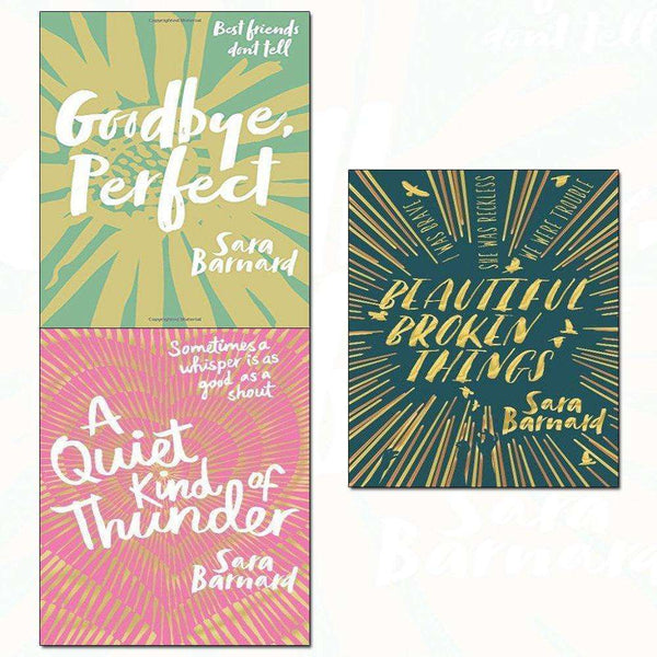 Sara Barnard 3 Books Set Collection Goodbye, Perfect , A Quiet Kind of Thunder