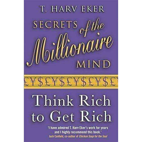 Secrets Of The Millionaire Mind Think Rich To Get Rich Book By T. Harv Eker