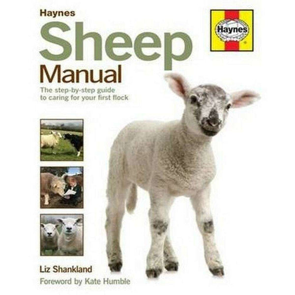 Sheep Manual The Complete Step by Step Guide to Caring for Your Flock