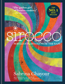 Sirocco: Fabulous Flavours from the East: From the Sunday Times no.1 bestselling author of Feasts, Persiana and Bazaar: