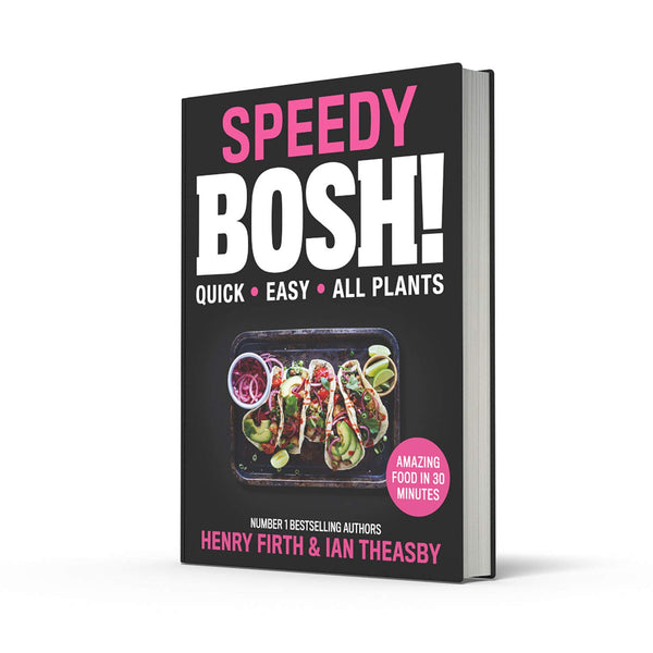 Speedy BOSH!: Over 100 New Quick and Easy Plant-Based Meals