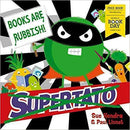 Supertato: Books Are Rubbish!:World Book Day 2020 By Paul Linnet & Sue Hendra PB