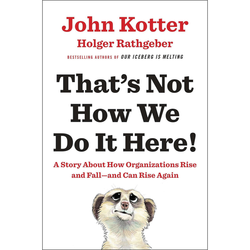 That's Not How We Do It Here!By John Kotter,Holger Rathgeber Bestselling Author
