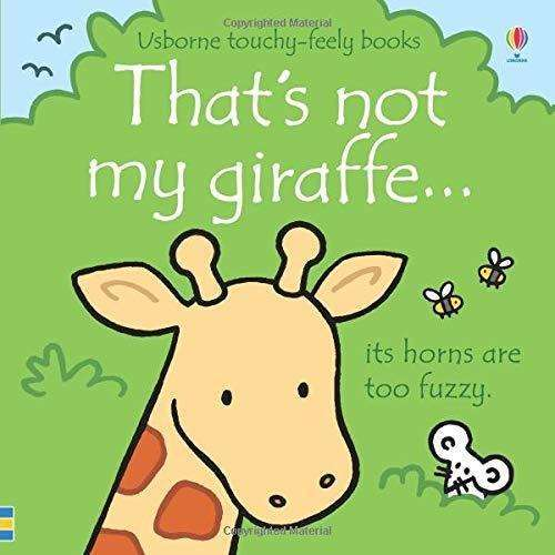 Thats Not My Giraffe (Touchy-Feely Board Books)