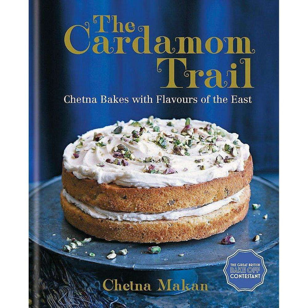 The Cardamom Trail By Chetna Makan, Flavours Of The East, Recipes, Cookbooks