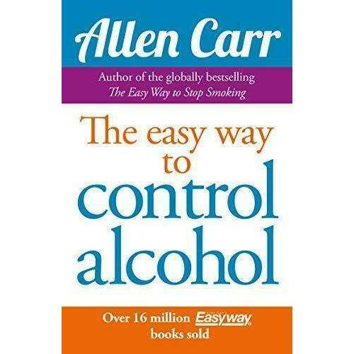 The Easyway To Control Alcohol By Allen Carr