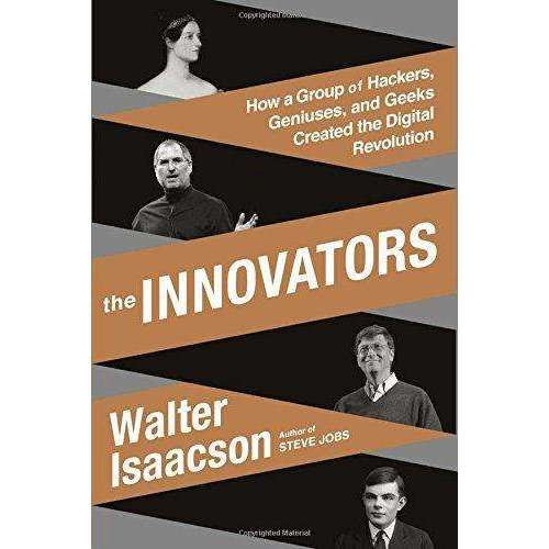 The Innovators By Walter Isaacson (Author of Steve Jobs)