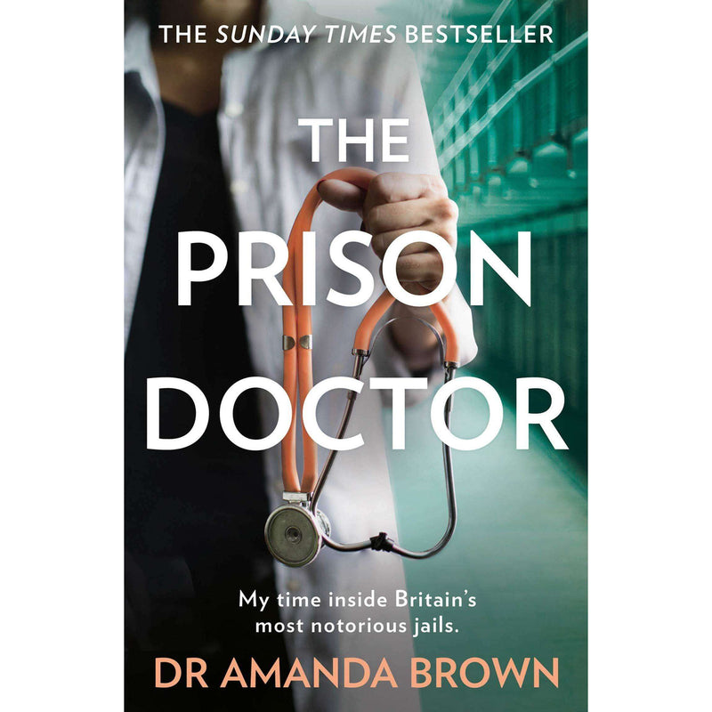 The Prison Doctor by Dr Amanda Brown Patient Relations Criminology Punishment